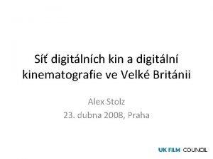 S digitlnch kin a digitln kinematografie ve Velk