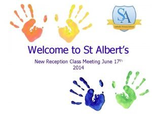 Welcome to St Alberts New Reception Class Meeting