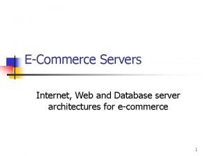 ECommerce Servers Internet Web and Database server architectures