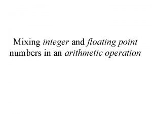 Mixing integer and floating point numbers in an