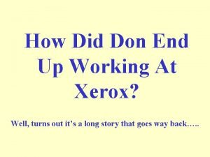How Did Don End Up Working At Xerox