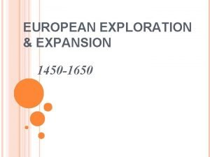 EUROPEAN EXPLORATION EXPANSION 1450 1650 PEOPLE IDENTIFICATIONS IDENTIFY