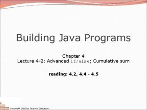 Building Java Programs Chapter 4 Lecture 4 2