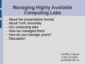 Managing Highly Available Computing Labs About the presentation