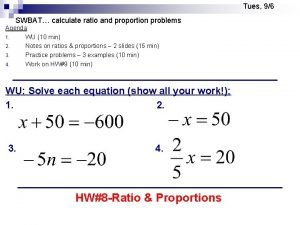Tues 96 SWBAT calculate ratio and proportion problems
