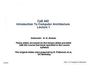 Cp E 442 Introduction To Computer Architecture Lecture