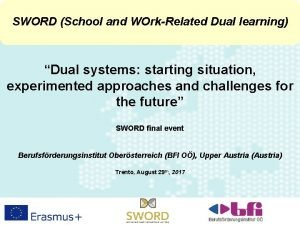SWORD School and WOrkRelated Dual learning Dual systems