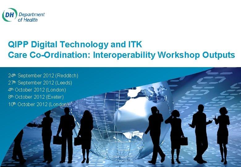QIPP Digital Technology and ITK Care CoOrdination Interoperability