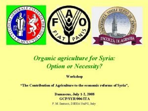 Organic agriculture for Syria Option or Necessity Workshop