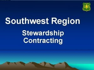 Southwest Region Stewardship Contracting Stewardship Contracting Trading Goods