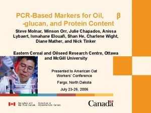 PCRBased Markers for Oil b glucan and Protein