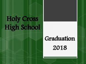 Holy Cross High School Graduation 2018 Almighty School
