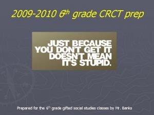 2009 2010 th 6 grade CRCT prep Prepared