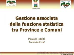 Provincia di Asti Gestione associata della funzione statistica