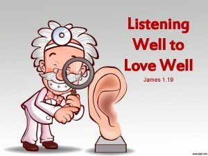 Listening Well to Love Well James 1 19