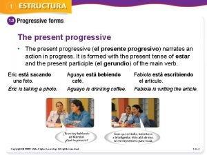 The present progressive The present progressive el presente