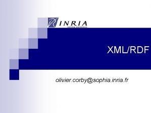 XMLRDF olivier corbysophia inria fr 2 RDFXML n