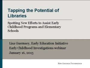 Tapping the Potential of Libraries Spotting New Efforts