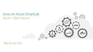 Linux on Azure Smart Lab Azure Open Source