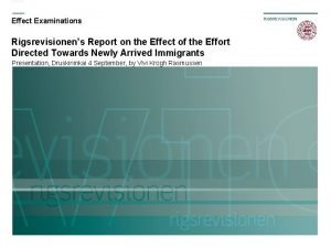 Effect Examinations Rigsrevisionens Report on the Effect of