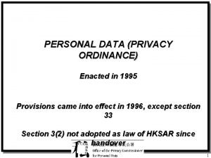 PERSONAL DATA PRIVACY ORDINANCE Enacted in 1995 Provisions