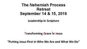 The Nehemiah Process Retreat September 14 15 2016