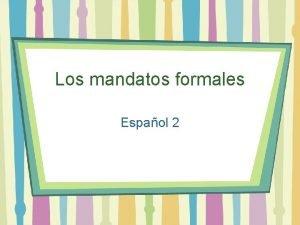 Los mandatos formales Espaol 2 Regular Formal commands