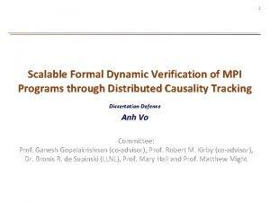 1 Scalable Formal Dynamic Verification of MPI Programs