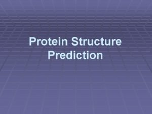 Protein Structure Prediction What is PSP Primary sequence