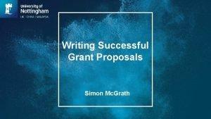 Writing Successful Grant Proposals Simon Mc Grath The