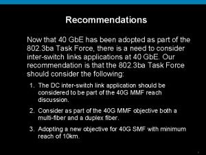 Recommendations Now that 40 Gb E has been
