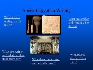 Ancient Egyptian Writing Why is there writing on