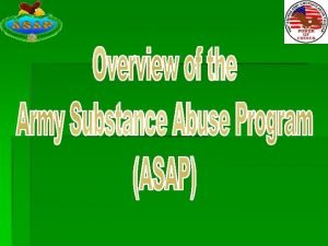 OBJECTIVES Identify the two ASAPs Identify the conditions
