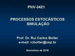 PNV3421 PROCESSOS ESTOCSTICOS SIMULAO Prof Dr Rui Carlos
