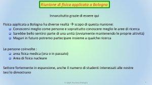 Riunione di fisica applicata a Bologna Innanzitutto grazie