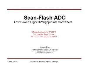 ScanFlash ADC Low Power HighThroughput AD Converters Melvin