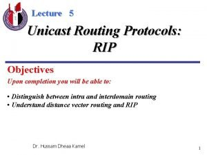 Lecture 5 Unicast Routing Protocols RIP Objectives Upon