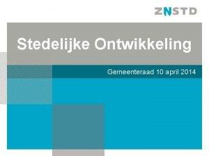 Stedelijke Ontwikkeling Gemeenteraad 10 april 2014 Kiezen is