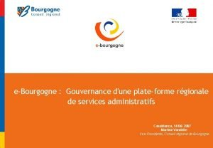 eBourgogne Gouvernance dune plateforme rgionale de services administratifs