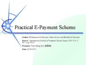 Practical EPayment Scheme Author Mohammad AlFayoumi Sattar Aboud
