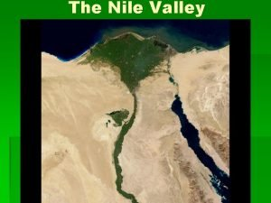 The Nile Valley Settling the Nile A Mighty