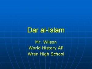 Dar alIslam Mr Wilson World History AP Wren