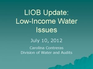 LIOB Update LowIncome Water Issues July 10 2012
