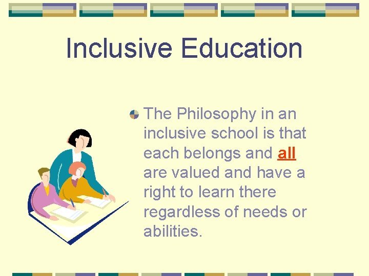 Inclusive Education The Philosophy in an inclusive school