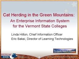 Cat Herding in the Green Mountains An Enterprise