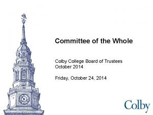 Committee of the Whole Colby College Board of
