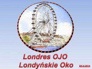 Londres OJO Londyskie Oko D 4 4 2014
