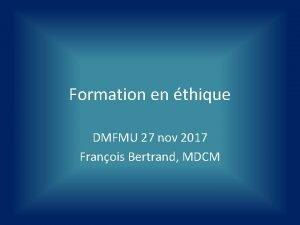 Formation en thique DMFMU 27 nov 2017 Franois