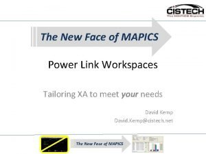 The New Face of MAPICS Power Link Workspaces