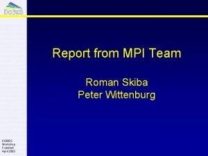 Report from MPI Team Roman Skiba Peter Wittenburg